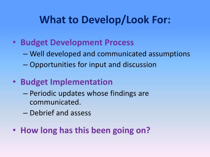What to Develop/Look For: