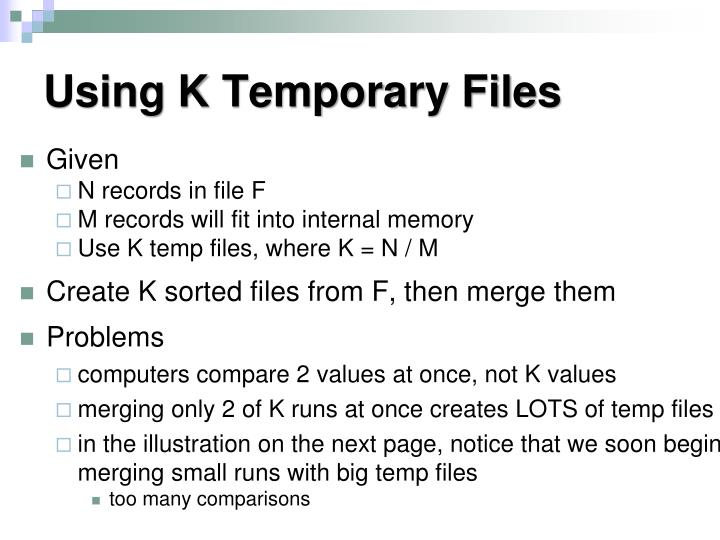 Using k temporary files