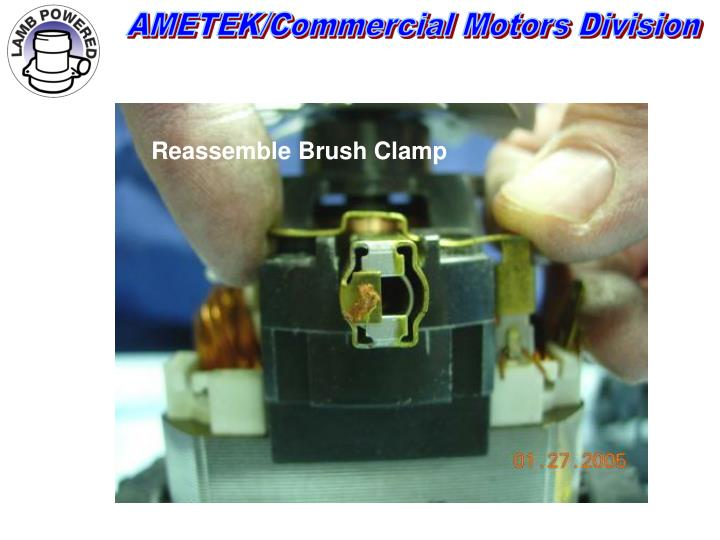 Reassemble Brush Clamp