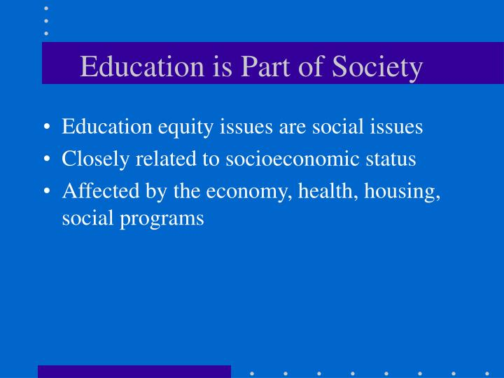 Education is Part of Society