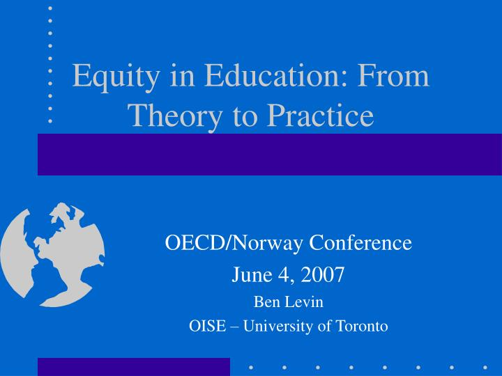 equity in education from theory to practice