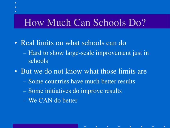 How Much Can Schools Do?