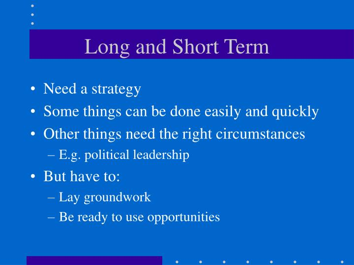 Long and Short Term