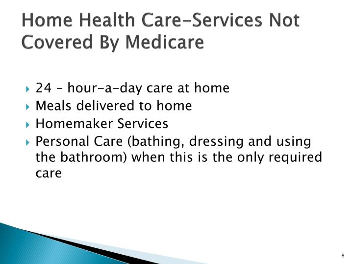 Home Health Care-Services Not Covered By Medicare