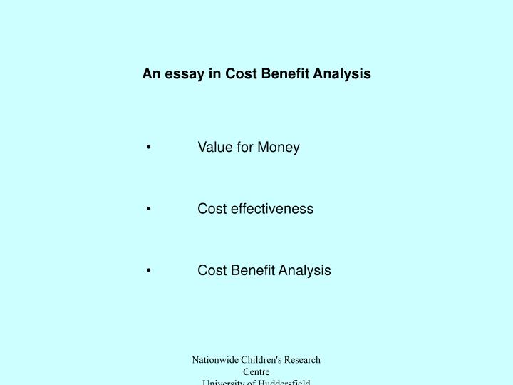 An essay in Cost Benefit Analysis