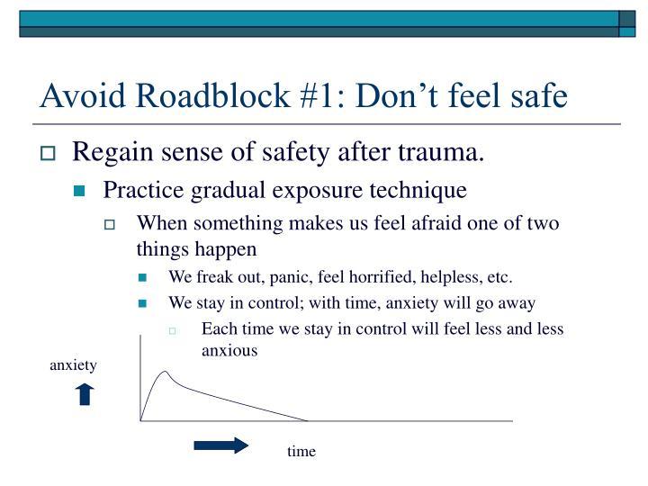 Avoid Roadblock #1: Don't feel safe