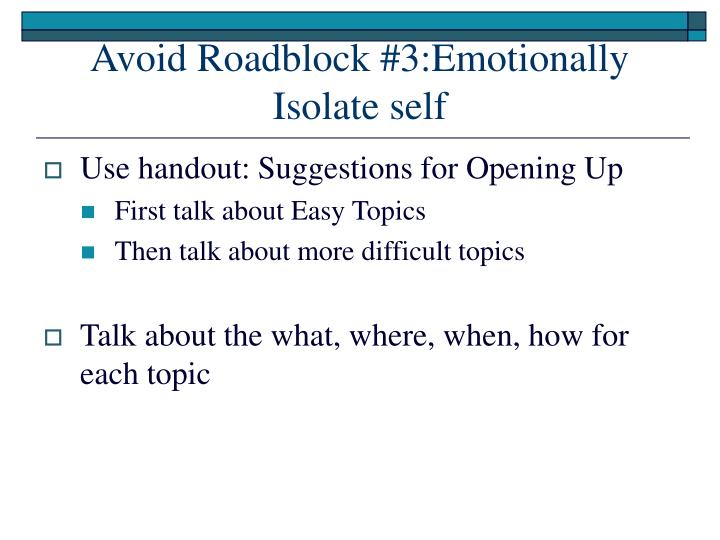 Avoid Roadblock #3:Emotionally Isolate self