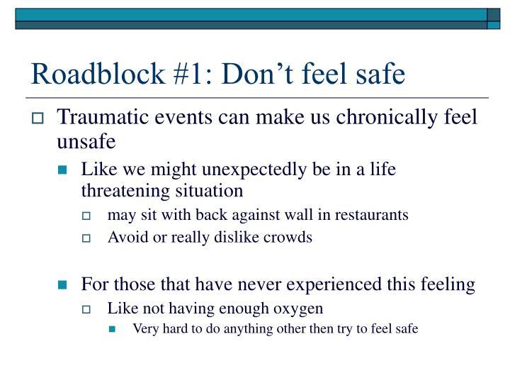 Roadblock #1: Don't feel safe
