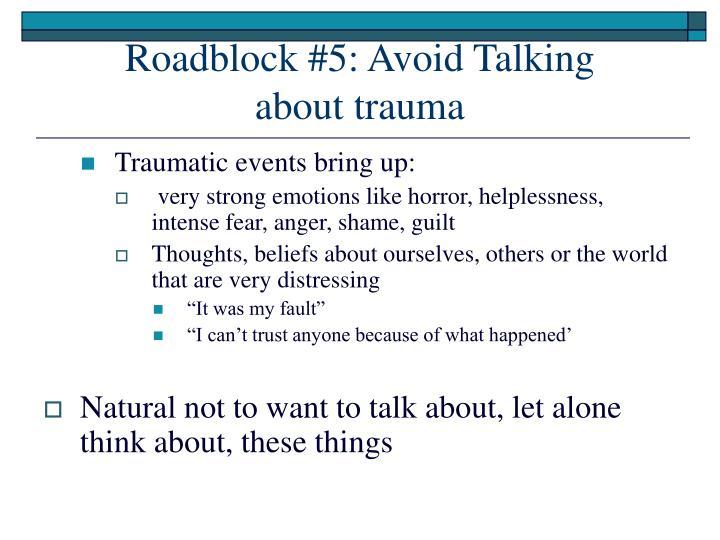 Roadblock #5: Avoid Talking