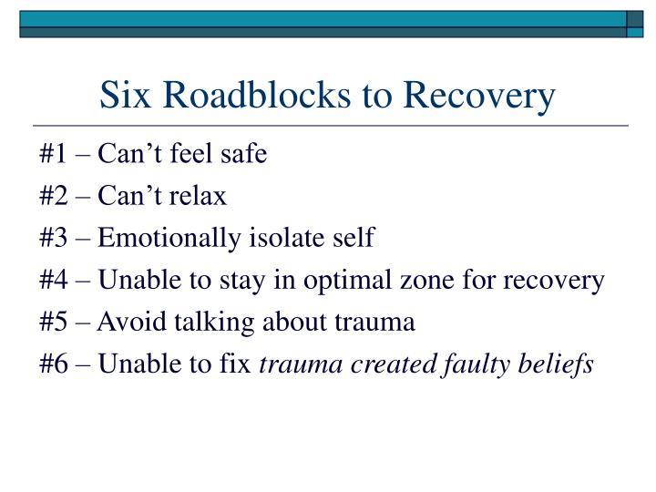 Six Roadblocks to Recovery
