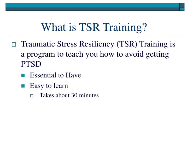 What is tsr training