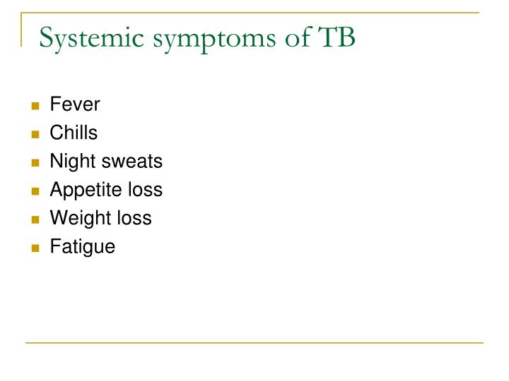 Systemic symptoms of TB