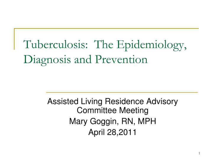 Tuberculosis:  The Epidemiology, Diagnosis and Prevention