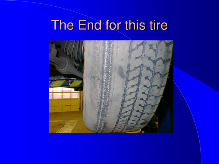 The End for this tire