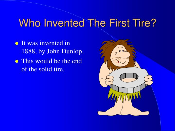 Who Invented The First Tire?