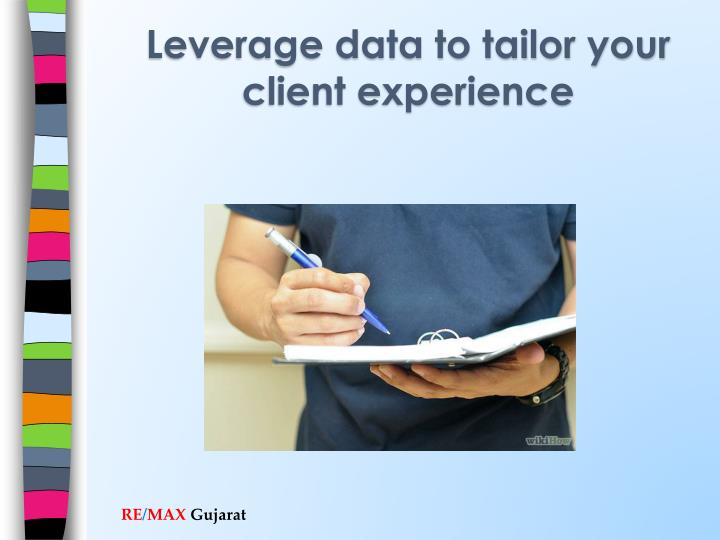 Leverage data to tailor your client experience