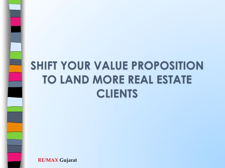 Shift your value proposition to land more real estate clients
