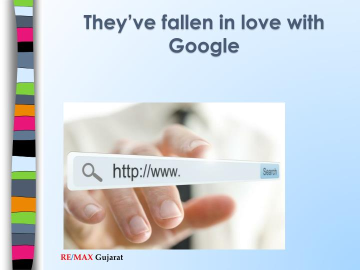 They've fallen in love with Google
