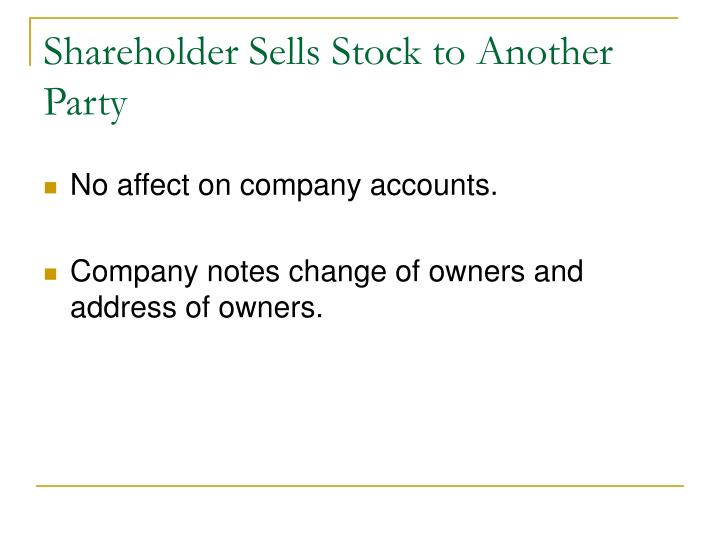 Shareholder Sells Stock to Another Party