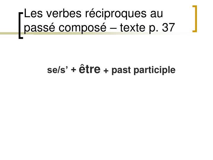 Les verbes réciproques au passé composé – texte p. 37