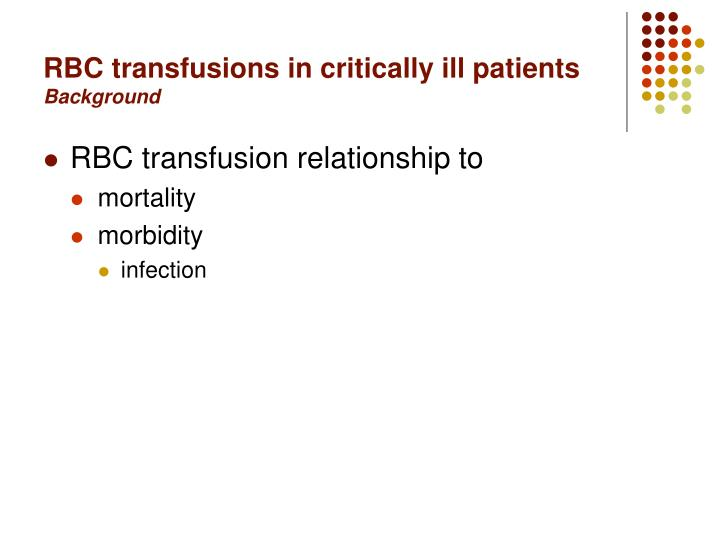 Rbc transfusions in critically ill patients background