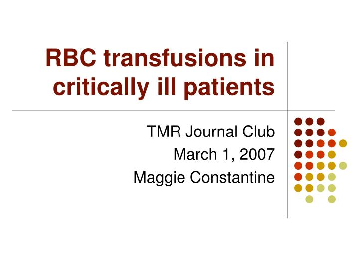 Rbc transfusions in critically ill patients