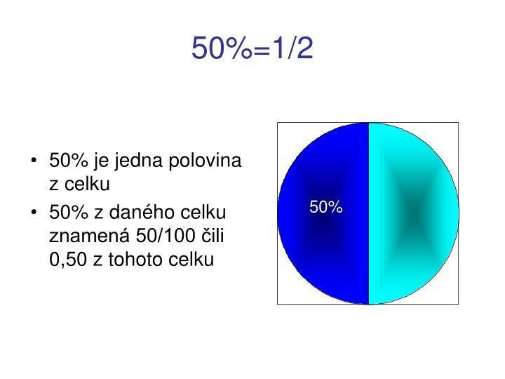 50%=1/2