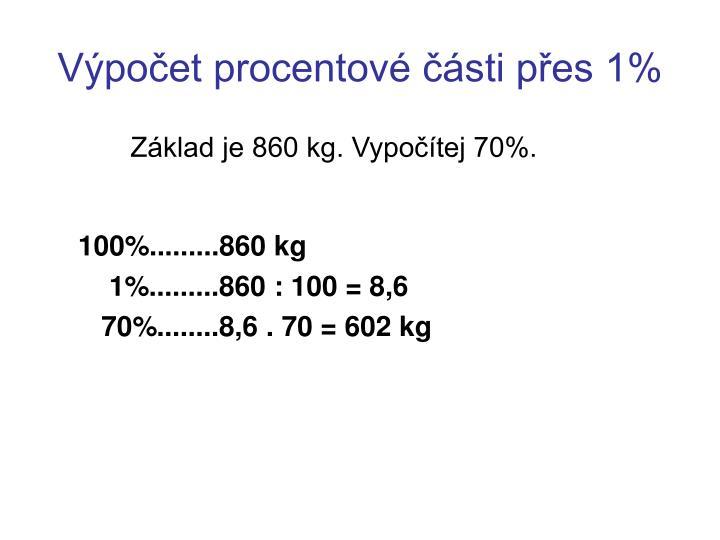 Základ je 860 kg. Vypočítej 70%.
