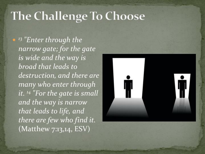 The Challenge To Choose