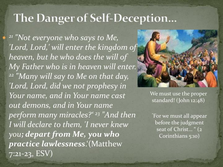 The Danger of Self-Deception…