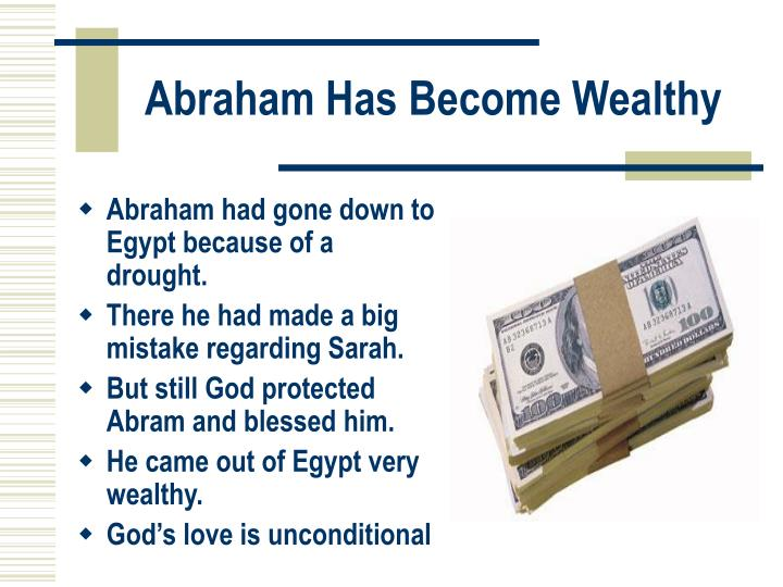 Abraham Has Become Wealthy