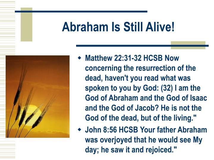 Abraham Is Still Alive!