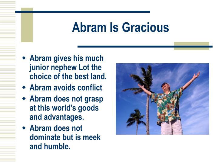 Abram Is Gracious