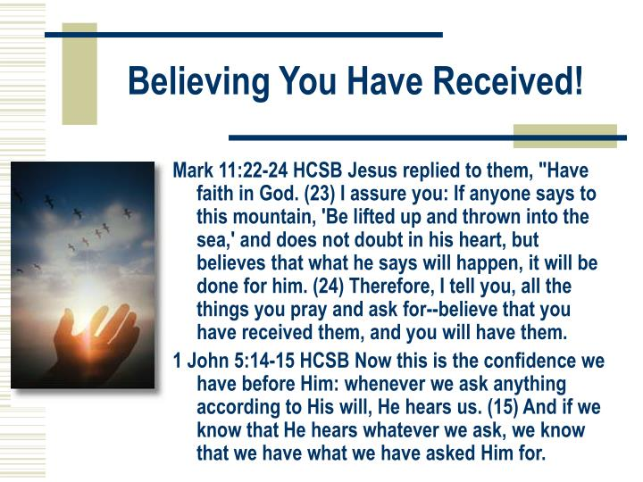 Believing You Have Received!