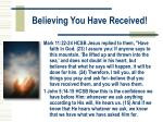believing you have received