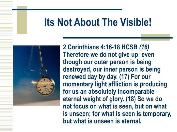 Its Not About The Visible!