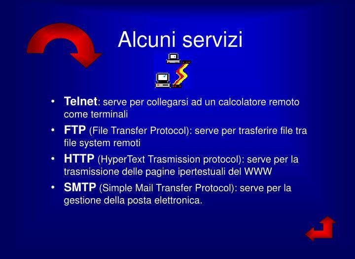 Alcuni servizi