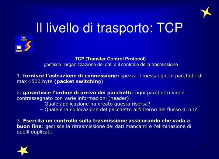 Il livello di trasporto: TCP