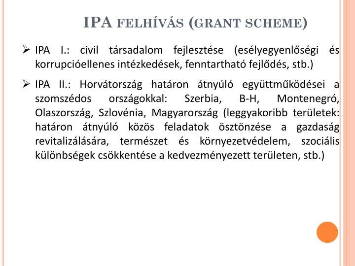 IPA felhívás (grant scheme)