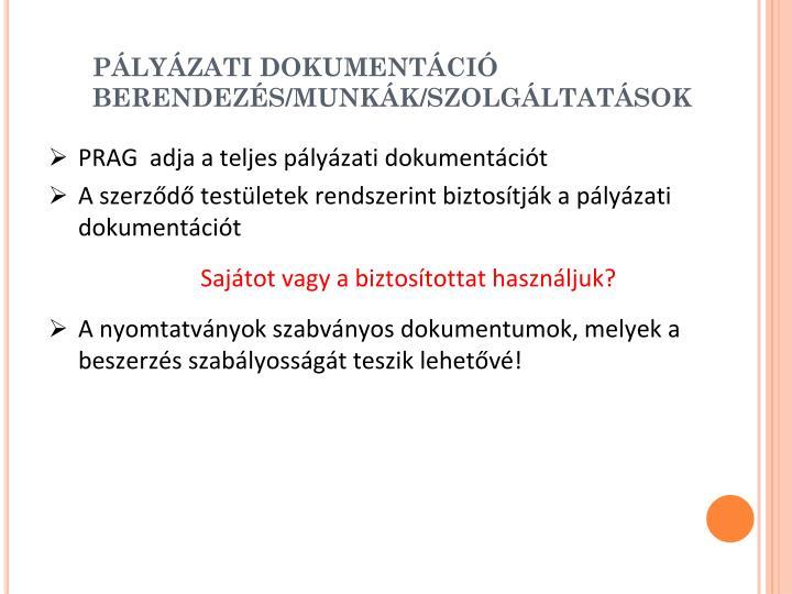 PÁLYÁZATI DOKUMENTÁCIÓ BERENDEZÉS/MUNKÁK/SZOLGÁLTATÁSOK