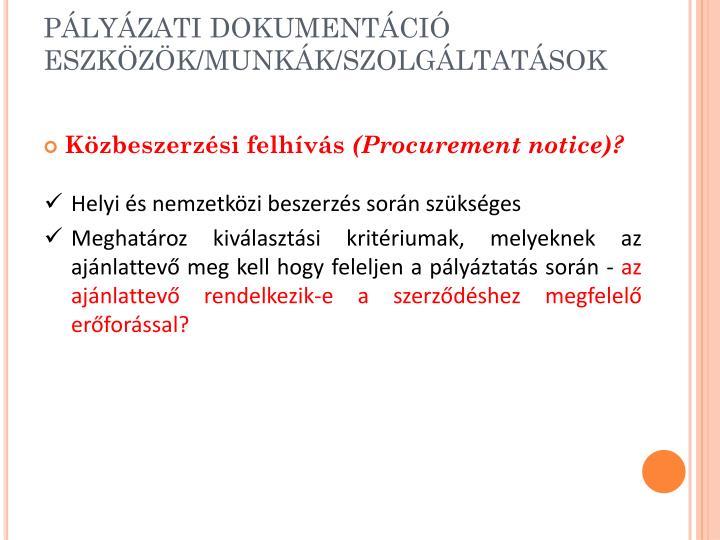 PÁLYÁZATI DOKUMENTÁCIÓ ESZKÖZÖK/MUNKÁK/SZOLGÁLTATÁSOK