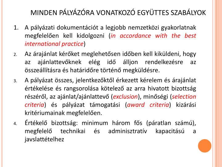 MINDEN PÁLYÁZÓRA VONATKOZÓ EGYÜTTES SZABÁLYOK