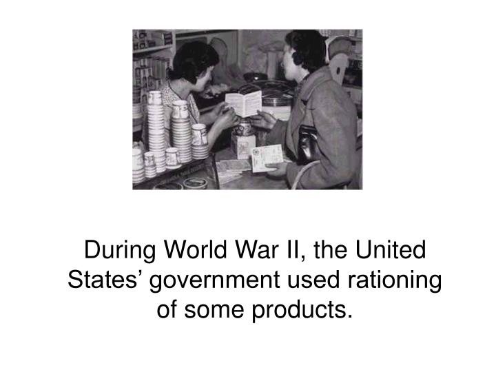During World War II, the United