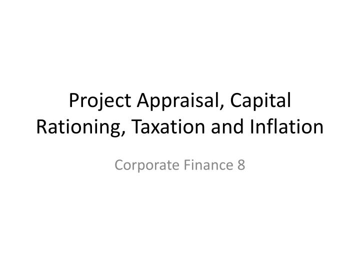 Project appraisal capital rationing taxation and inflation