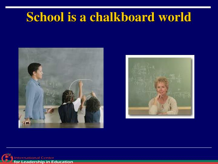School is a chalkboard world