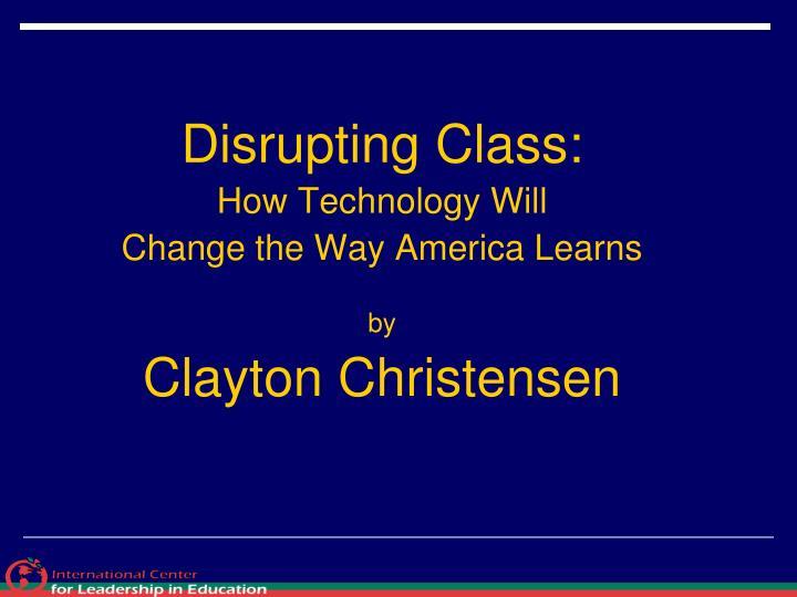 Disrupting Class: