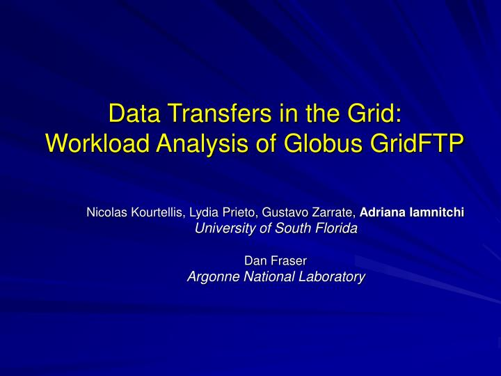 Data transfers in the grid workload analysis of globus gridftp