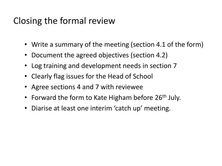 Closing the formal review