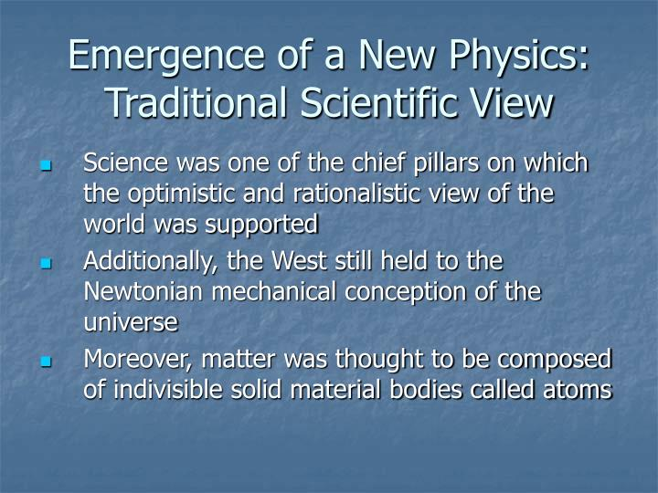 Emergence of a new physics traditional scientific view