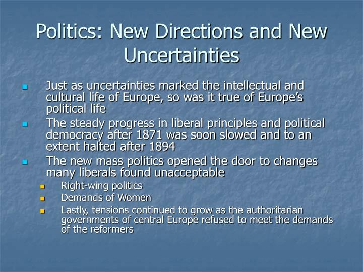Politics: New Directions and New Uncertainties